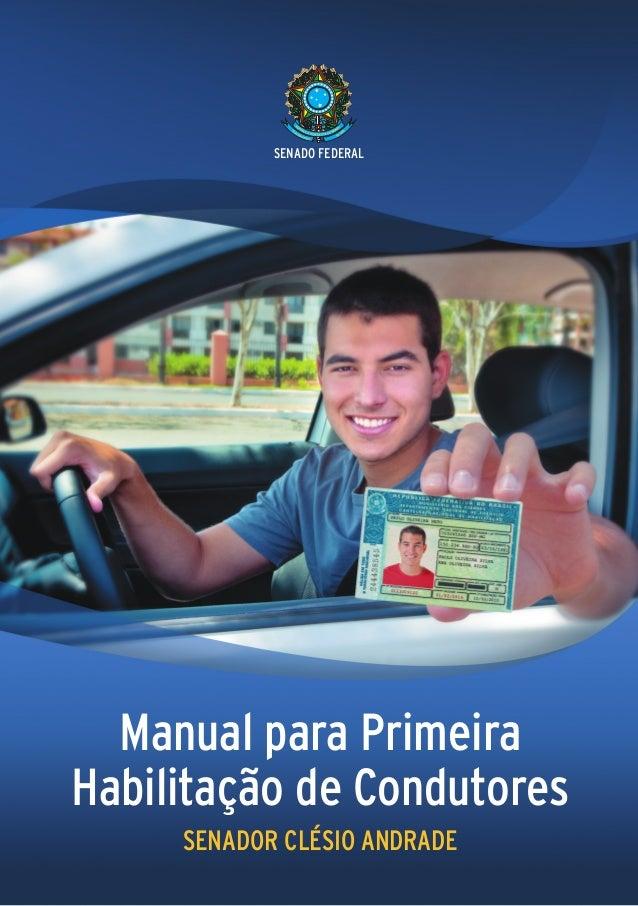 SENADO FEDERAL  Manual para PrimeiraHabilitação de Condutores     SENADOR CLÉSIO ANDRADE