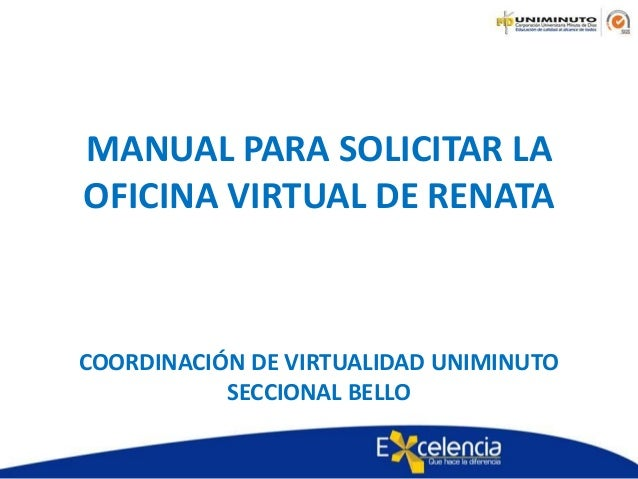 Manual para solicitar la oficina virtual renata for Oficina virtual educacion