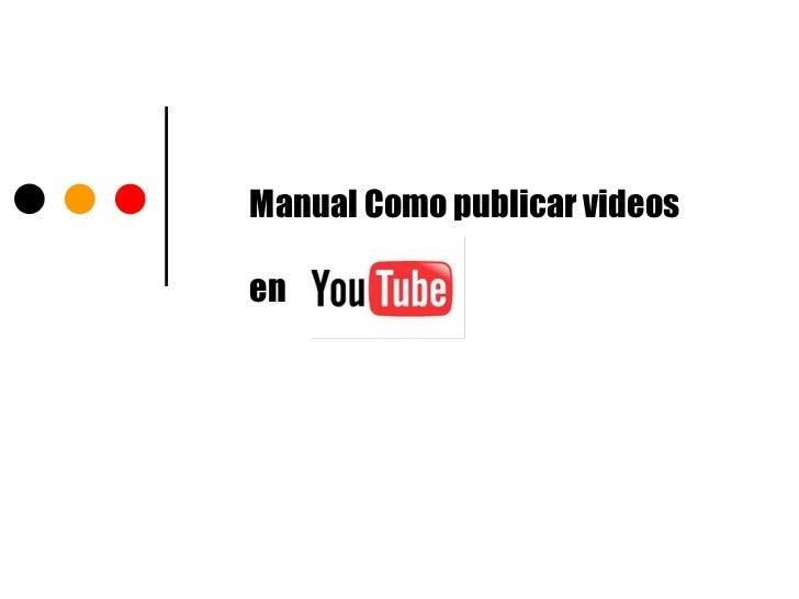 Manual Como publicar videosen