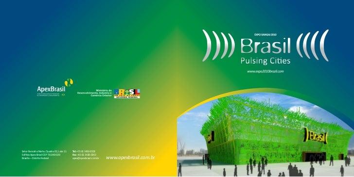 Setor Bancário Norte, Quadra 02, Lote 11   Tel: +55 61 3426-0202Edifício Apex-Brasil CEP 70.040-020        Fax: +55 61 342...