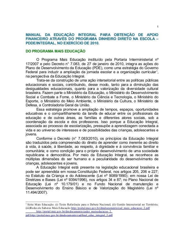 1MANUAL DA EDUCAÇÃO INTEGRAL PARA OBTENÇÃO DE APOIOFINANCEIRO ATRAVÉS DO PROGRAMA DINHEIRO DIRETO NA ESCOLA –PDDE/INTEGRAL...