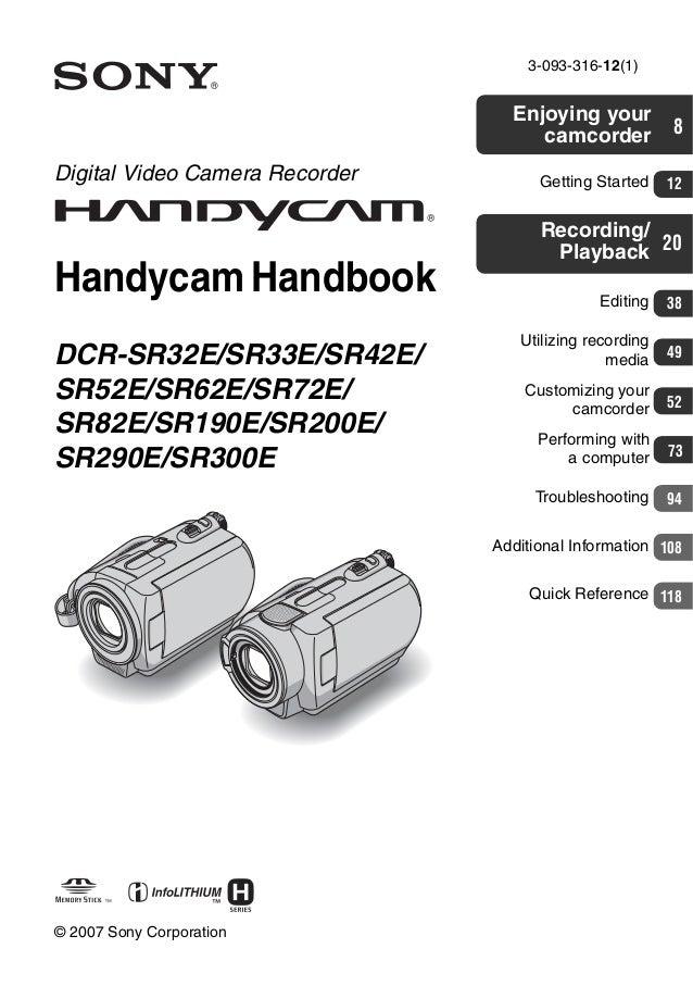 3-093-316-12(1) Digital Video Camera Recorder Handycam Handbook DCR-SR32E/SR33E/SR42E/ SR52E/SR62E/SR72E/ SR82E/SR190E/SR2...