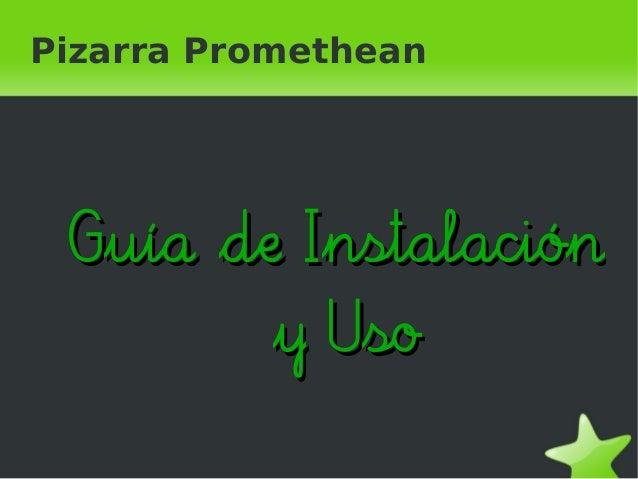 Pizarra Promethean Guía de InstalaciónGuía de Instalación y Usoy Uso