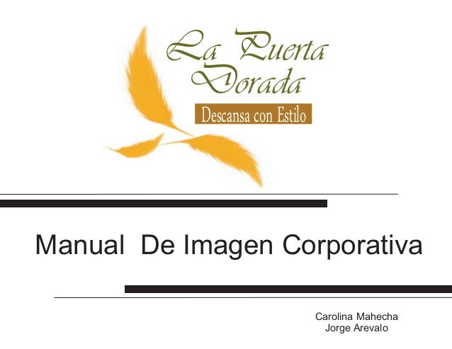 Manual De Imagen Corporativa Carolina Mahecha Jorge Arevalo La Puerta Dorada DescansaconEstilo