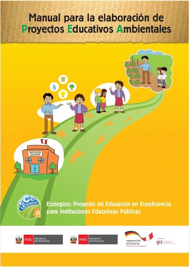 Ministerio de Educación R EPÚBLICA DEL PE RÚ Ministerio del Ambiente R EPÚBLICA DEL PE RÚ Implementada por: Ecolegios: Pro...