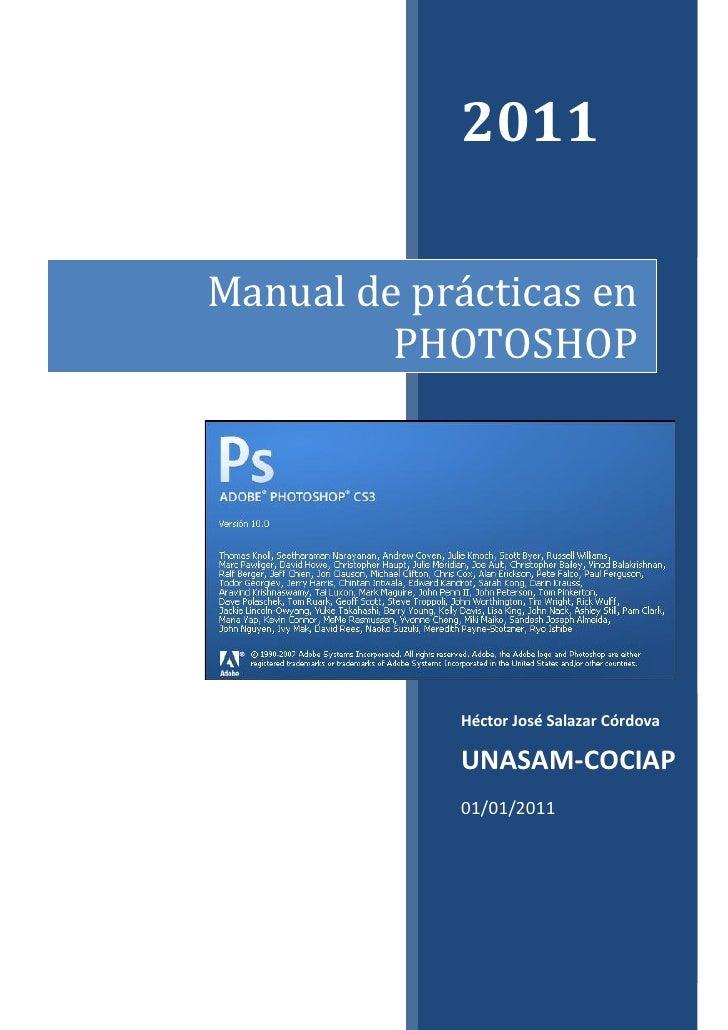 2011Manual de prácticas en         PHOTOSHOP            Héctor José Salazar Córdova            UNASAM-COCIAP            01...