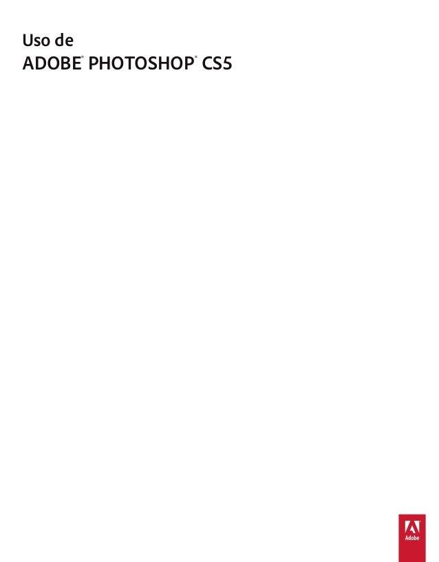 Uso deADOBE® PHOTOSHOP® CS5