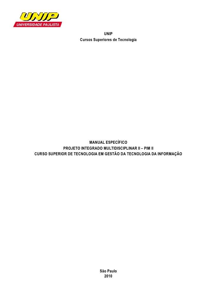 UNIP                     Cursos Superiores de Tecnologia                              MANUAL ESPECÍFICO              PROJE...