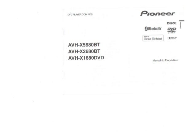 Manual de Instruções DVD Pioneer AVH-X1680DVD AVH-X2680BT AVH-X5680BT