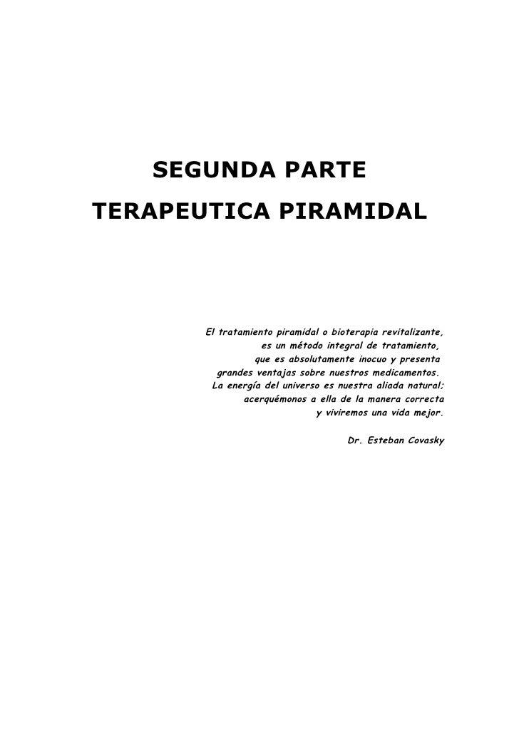 SEGUNDA PARTE TERAPEUTICA PIRAMIDAL            El tratamiento piramidal o bioterapia revitalizante,                    es ...
