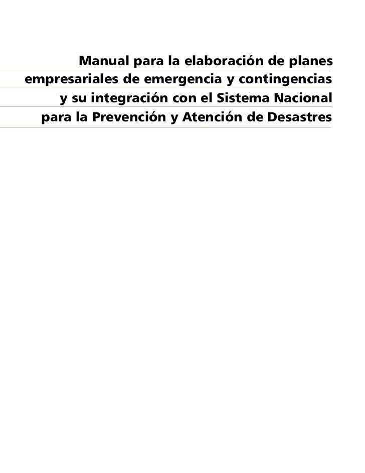 Manual para la elaboración de planes empresariales de emergencia y contingencias     y su integración con el Sistema Nacio...