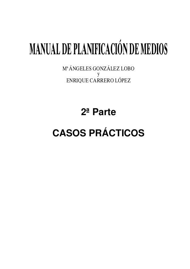 MANUAL DE PLANIFICACIÓN DE MEDIOS       Mª ÁNGELES GONZÁLEZ LOBO                   y        ENRIQUE CARRERO LÓPEZ         ...