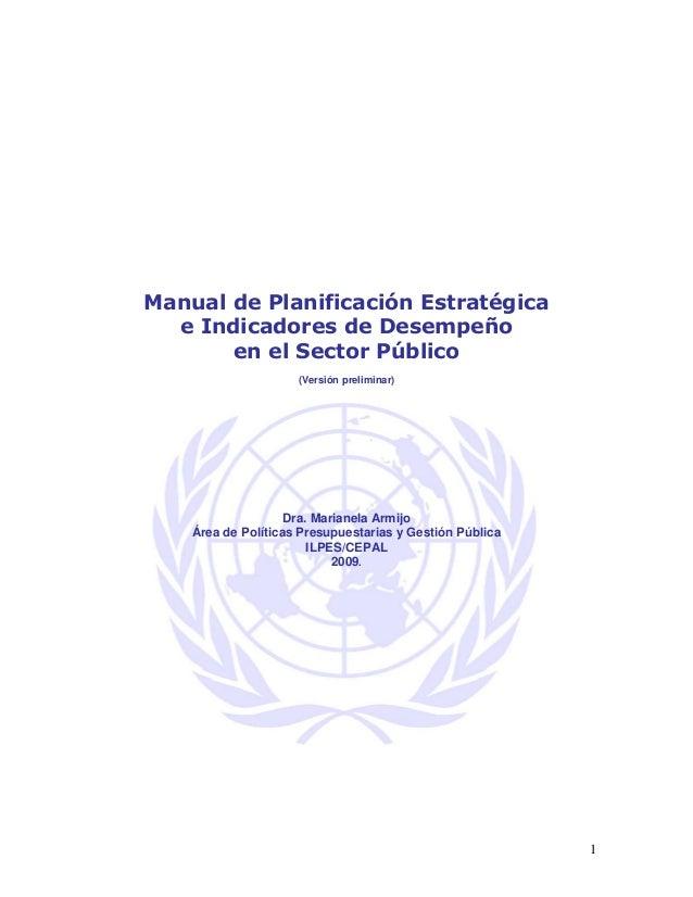 Manual de Planificación Estratégica  e Indicadores de Desempeño       en el Sector Público                     (Versión pr...