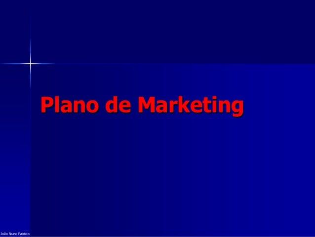 Plano de Marketing João Nuno Patrício