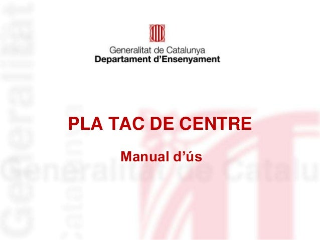 PLA TAC DE CENTRE    Manual d'ús