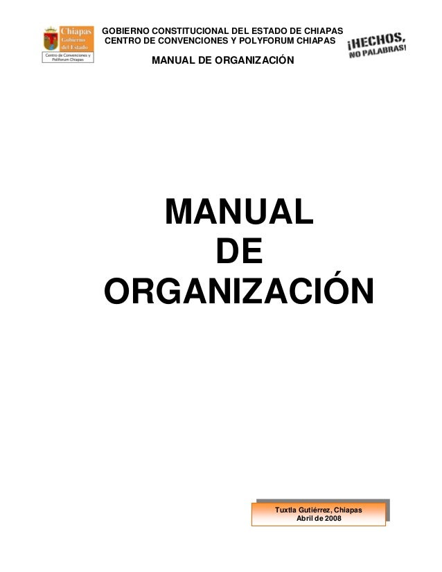 GOBIERNO CONSTITUCIONAL DEL ESTADO DE CHIAPASCENTRO DE CONVENCIONES Y POLYFORUM CHIAPAS         MANUAL DE ORGANIZACIÓN  MA...
