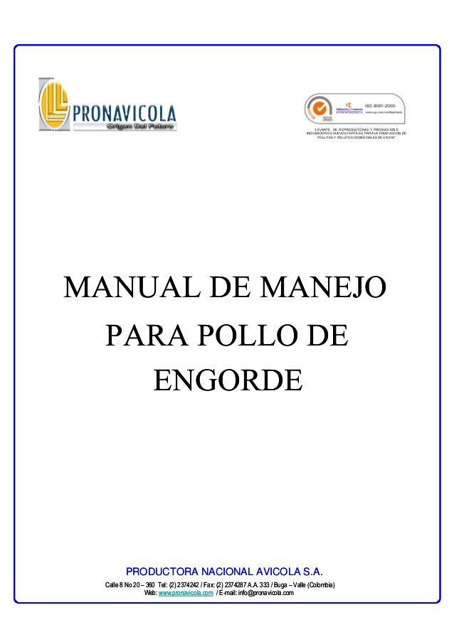 Calle 8 No 20 – 360 Tel: (2) 2374242 / Fax: (2) 2374287 A.A. 333 / Buga – Valle (Colombia) Web: www.pronavicola.com / E-ma...