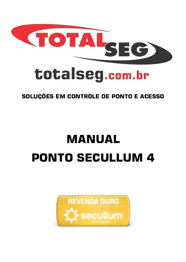 SOLUÇÕES EM CONTROLE DE PONTO E ACESSO MANUAL PONTO SECULLUM 4