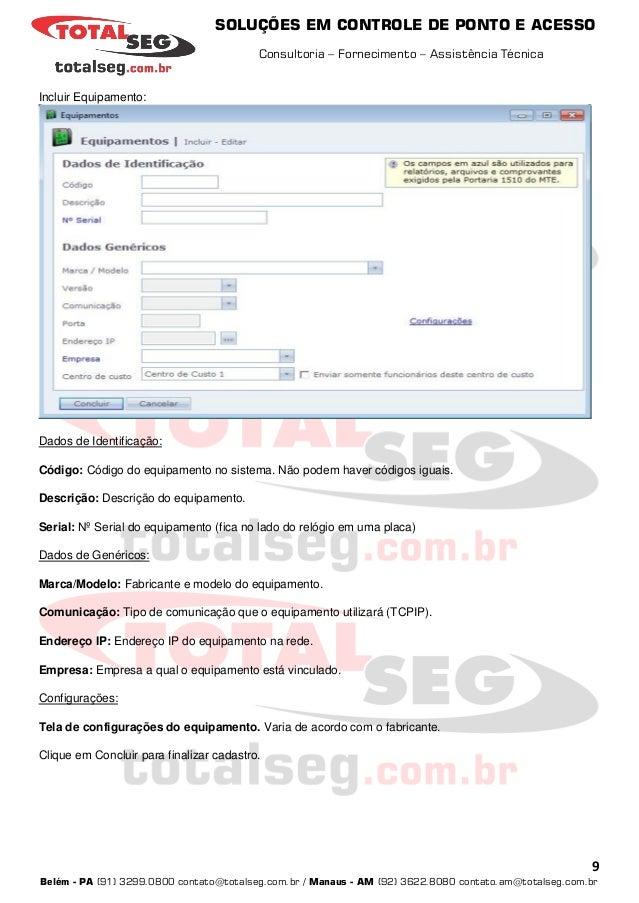SOLUÇÕES EM CONTROLE DE PONTO E ACESSO Consultoria – Fornecimento – Assistência Técnica 9 Belém - PA (91) 3299.0800 contat...