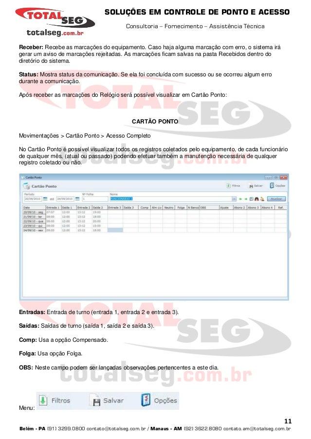 SOLUÇÕES EM CONTROLE DE PONTO E ACESSO Consultoria – Fornecimento – Assistência Técnica 11 Belém - PA (91) 3299.0800 conta...