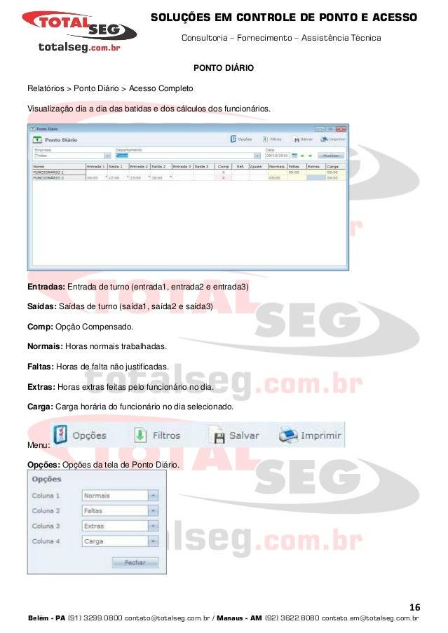 SOLUÇÕES EM CONTROLE DE PONTO E ACESSO Consultoria – Fornecimento – Assistência Técnica 16 Belém - PA (91) 3299.0800 conta...