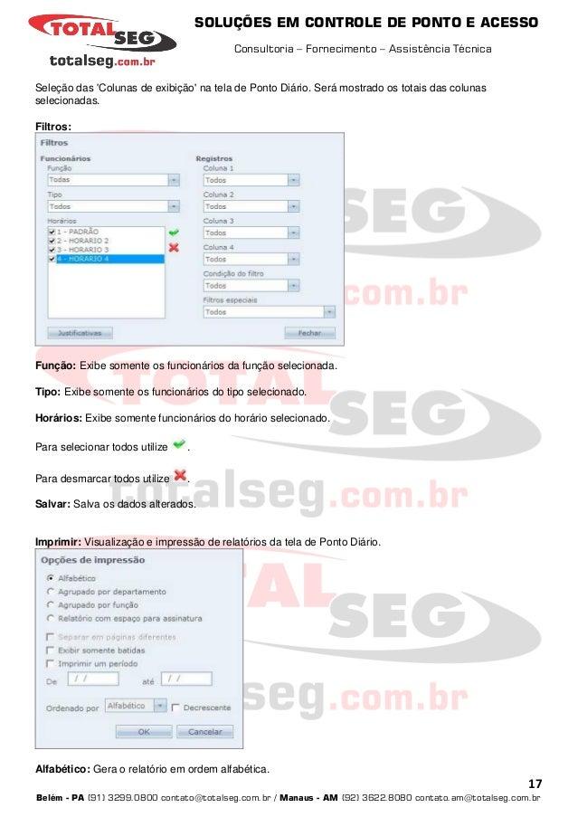 SOLUÇÕES EM CONTROLE DE PONTO E ACESSO Consultoria – Fornecimento – Assistência Técnica 17 Belém - PA (91) 3299.0800 conta...