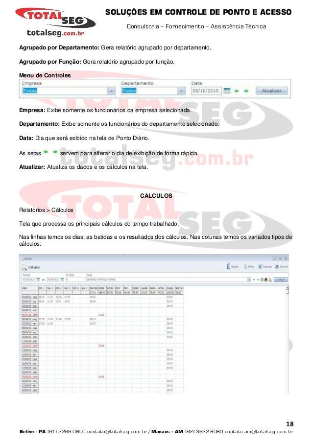 SOLUÇÕES EM CONTROLE DE PONTO E ACESSO Consultoria – Fornecimento – Assistência Técnica 18 Belém - PA (91) 3299.0800 conta...