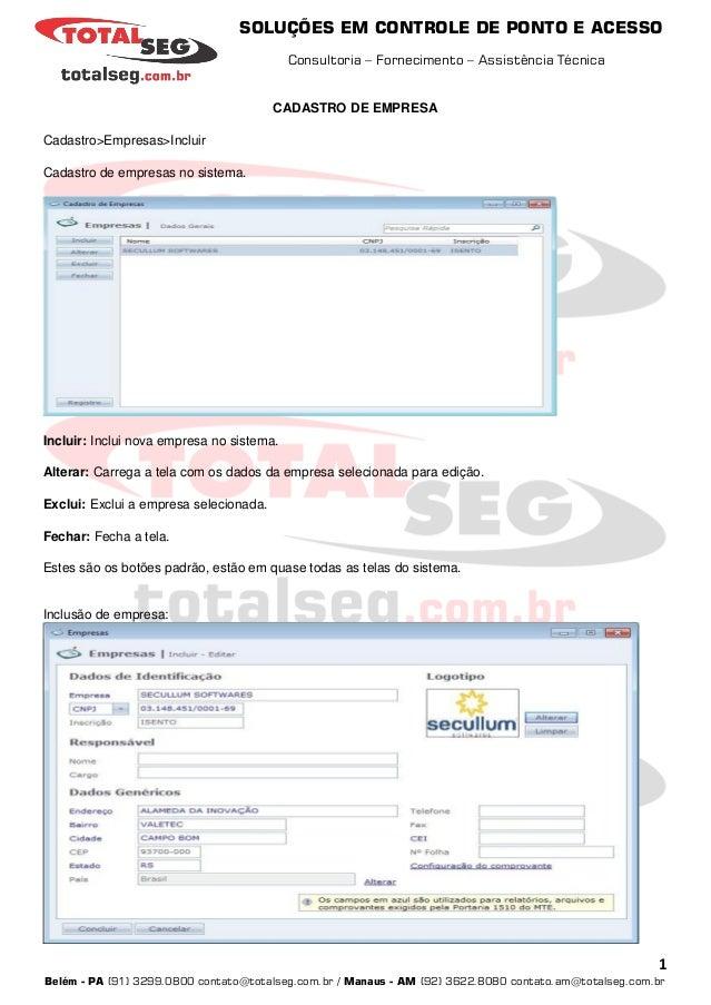 SOLUÇÕES EM CONTROLE DE PONTO E ACESSO Consultoria – Fornecimento – Assistência Técnica 1 Belém - PA (91) 3299.0800 contat...