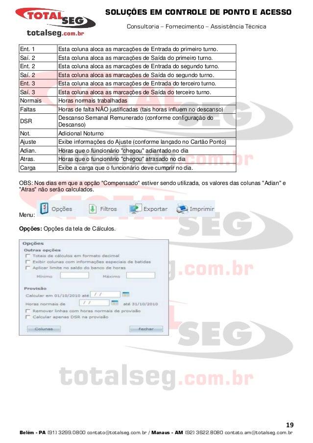 SOLUÇÕES EM CONTROLE DE PONTO E ACESSO Consultoria – Fornecimento – Assistência Técnica 19 Belém - PA (91) 3299.0800 conta...