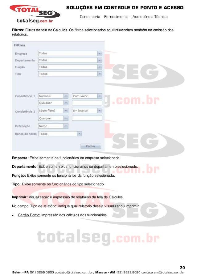SOLUÇÕES EM CONTROLE DE PONTO E ACESSO Consultoria – Fornecimento – Assistência Técnica 20 Belém - PA (91) 3299.0800 conta...