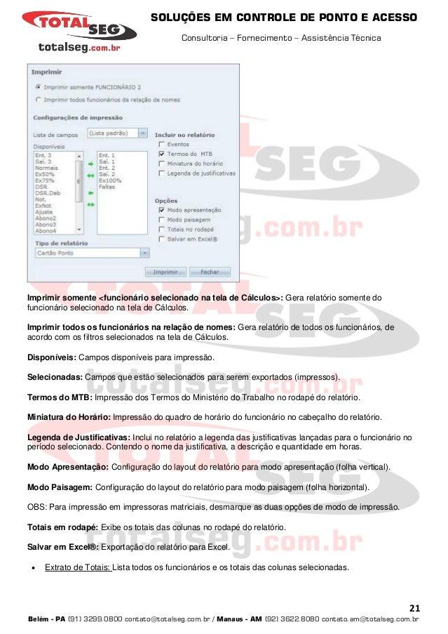 SOLUÇÕES EM CONTROLE DE PONTO E ACESSO Consultoria – Fornecimento – Assistência Técnica 21 Belém - PA (91) 3299.0800 conta...