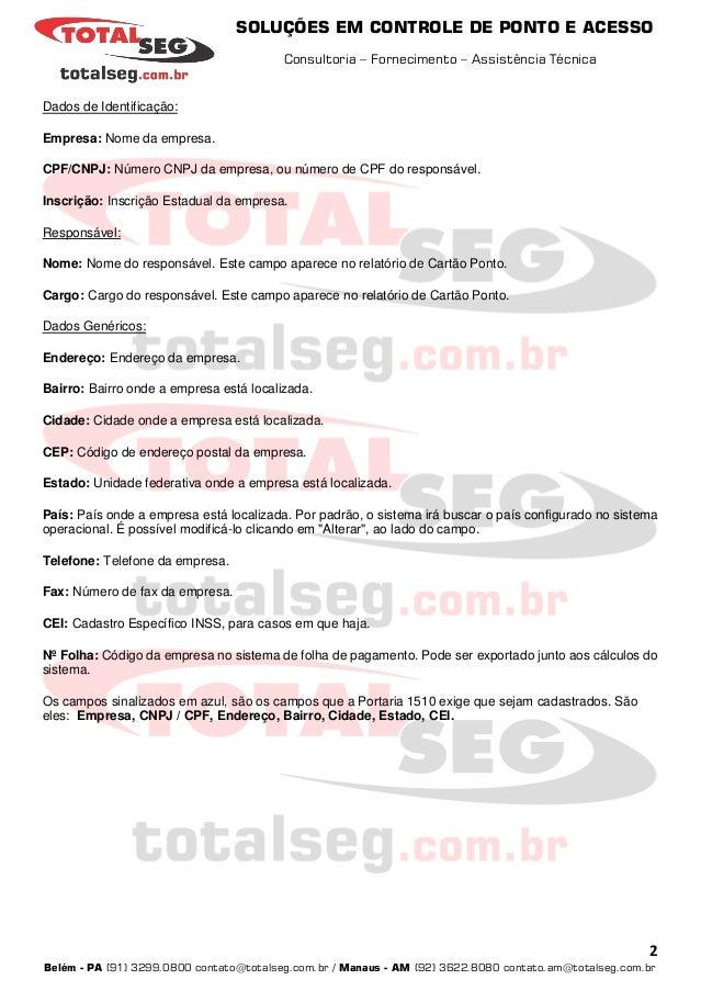 SOLUÇÕES EM CONTROLE DE PONTO E ACESSO Consultoria – Fornecimento – Assistência Técnica 2 Belém - PA (91) 3299.0800 contat...