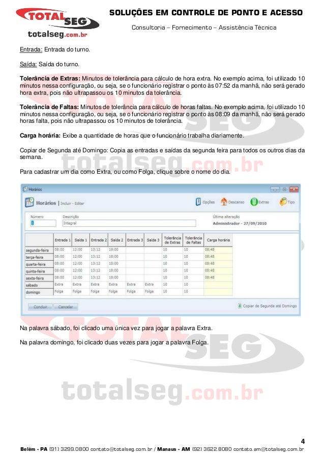 SOLUÇÕES EM CONTROLE DE PONTO E ACESSO Consultoria – Fornecimento – Assistência Técnica 4 Belém - PA (91) 3299.0800 contat...