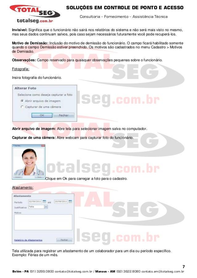 SOLUÇÕES EM CONTROLE DE PONTO E ACESSO Consultoria – Fornecimento – Assistência Técnica 7 Belém - PA (91) 3299.0800 contat...