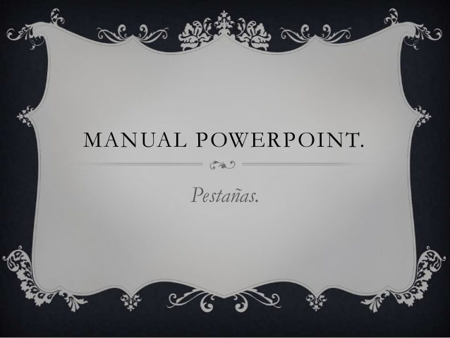 MANUAL POWERPOINT.  Pestañas.