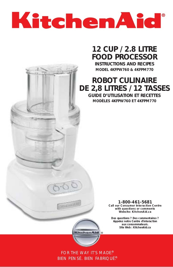 12 CUP / 2.8 LITRE               FOOD PROCESSOR                INSTRUCTIONS AND RECIPES                 MODEL 4KFPW760 & 4...