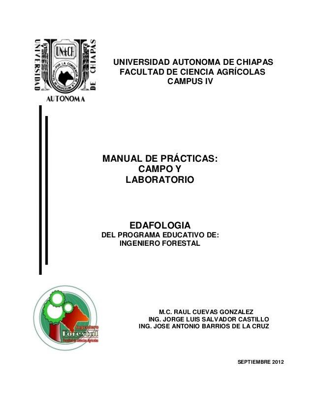 UNIVERSIDAD AUTONOMA DE CHIAPAS   FACULTAD DE CIENCIA AGRÍCOLAS             CAMPUS IVMANUAL DE PRÁCTICAS:     CAMPO Y   LA...