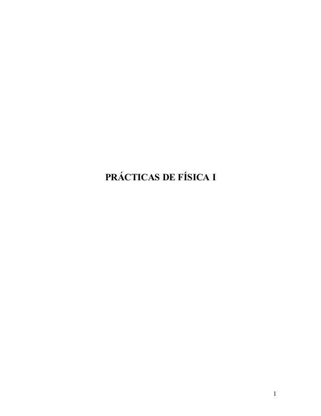 PRÁCTICAS DE FÍSICA I                        1