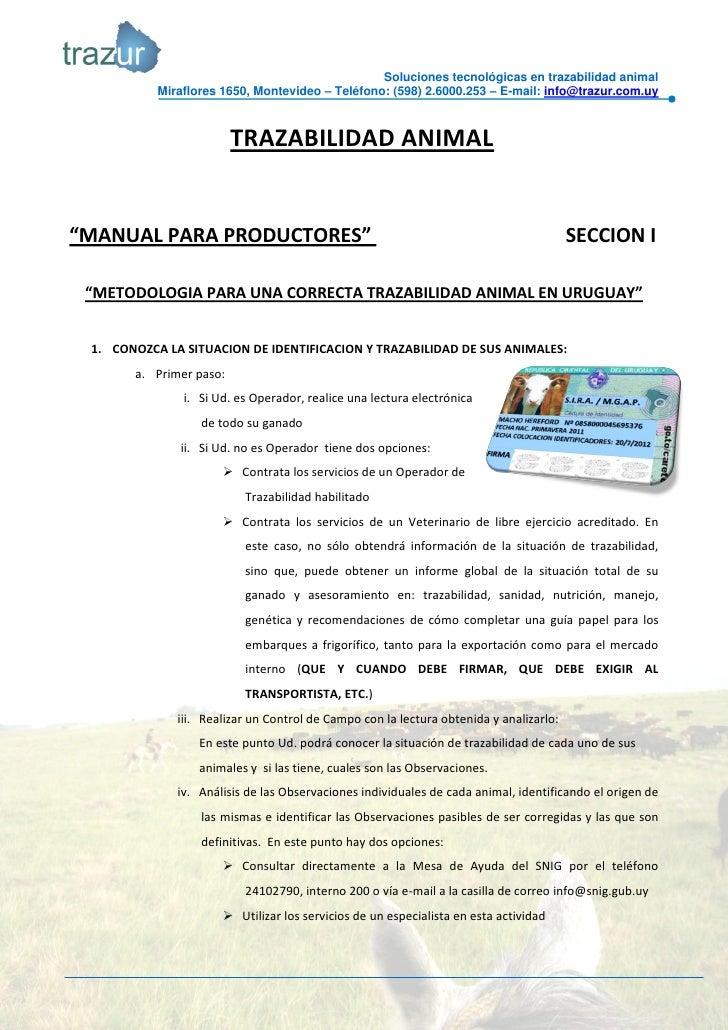 Soluciones tecnológicas en trazabilidad animal           Miraflores 1650, Montevideo – Teléfono: (598) 2.6000.253 – E-mail...