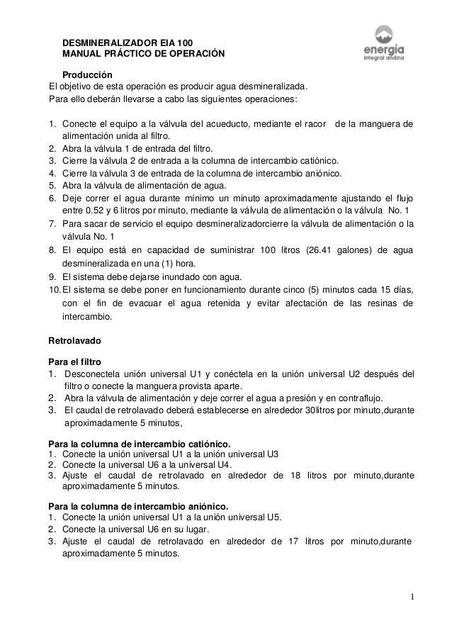 1DESMINERALIZADOR EIA 100MANUAL PRÁCTICO DE OPERACIÓNProducciónEl objetivo de esta operación es producir agua desmineraliz...