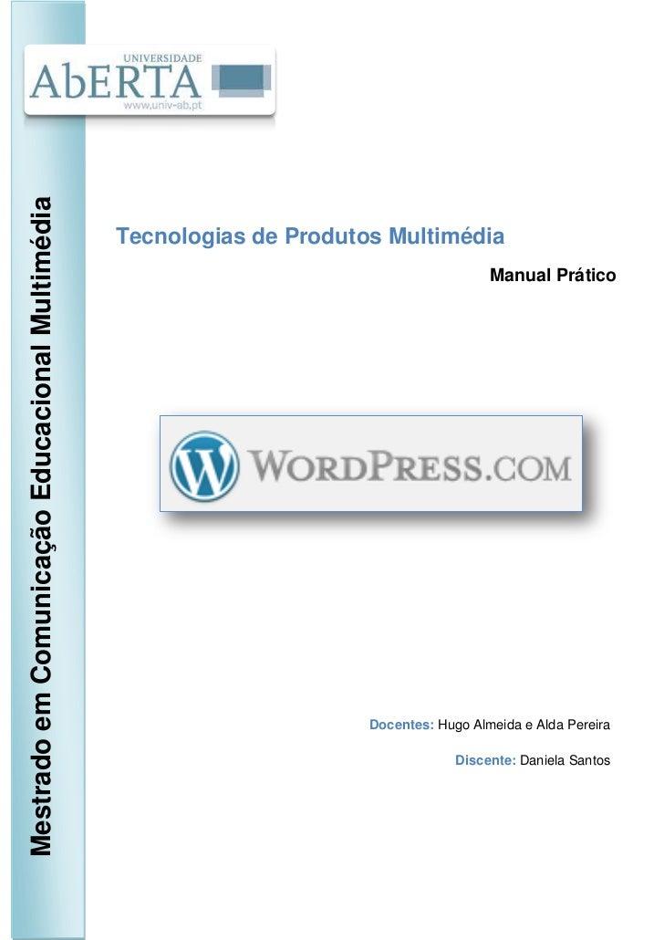 Mestrado em Comunicação Educacional Multimédia                                                 Tecnologias de Produtos Mul...