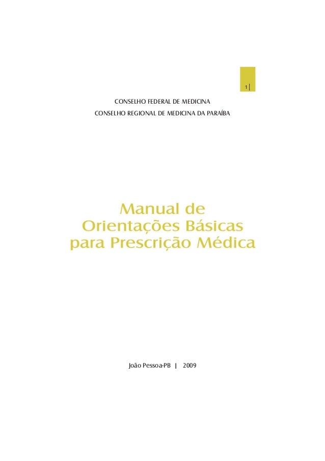 1 | CONSELHO FEDERAL DE MEDICINA CONSELHO REGIONAL DE MEDICINA DA PARAÍBA João Pessoa-PB | 2009