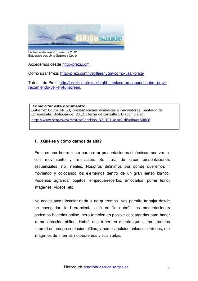 Fecha de elaboración: junio de 2012Elaborado por: Uxía Gutiérrez CoutoAccedemos desde http://prezi.comCómo usar Prezi: htt...
