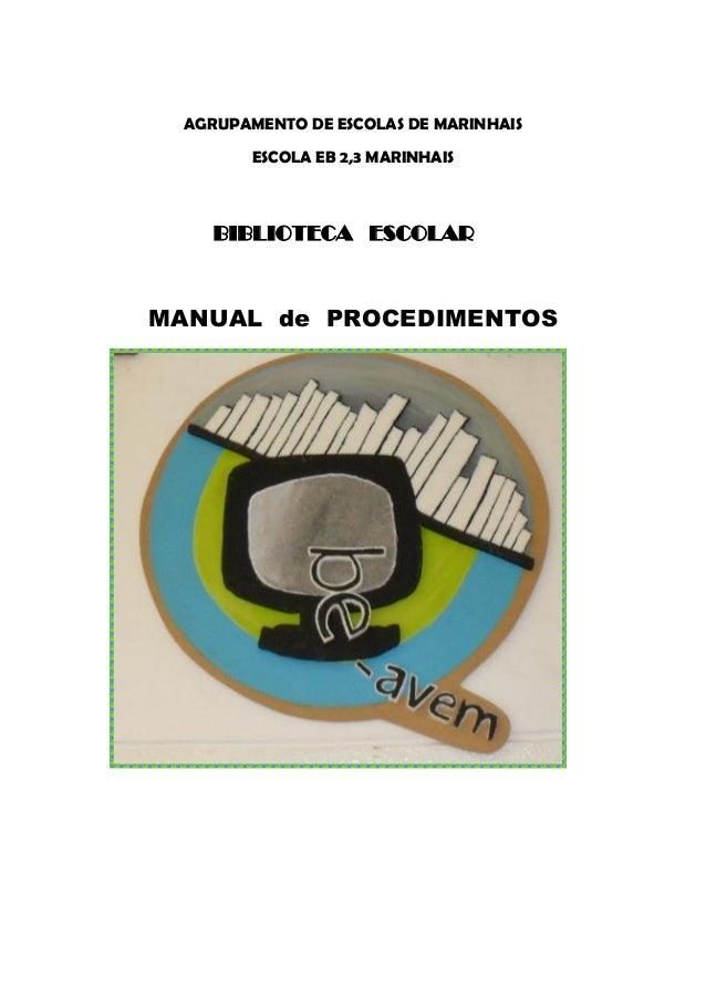 AGRUPAMENTO DE ESCOLAS DE MARINHAISESCOLA EB 2,3 MARINHAISBIBLIOTECA ESCOLARMANUAL de PROCEDIMENTOS