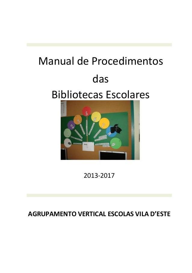 Manual de Procedimentos das Bibliotecas Escolares 2013-2017 AGRUPAMENTO VERTICAL ESCOLAS VILA D'ESTE