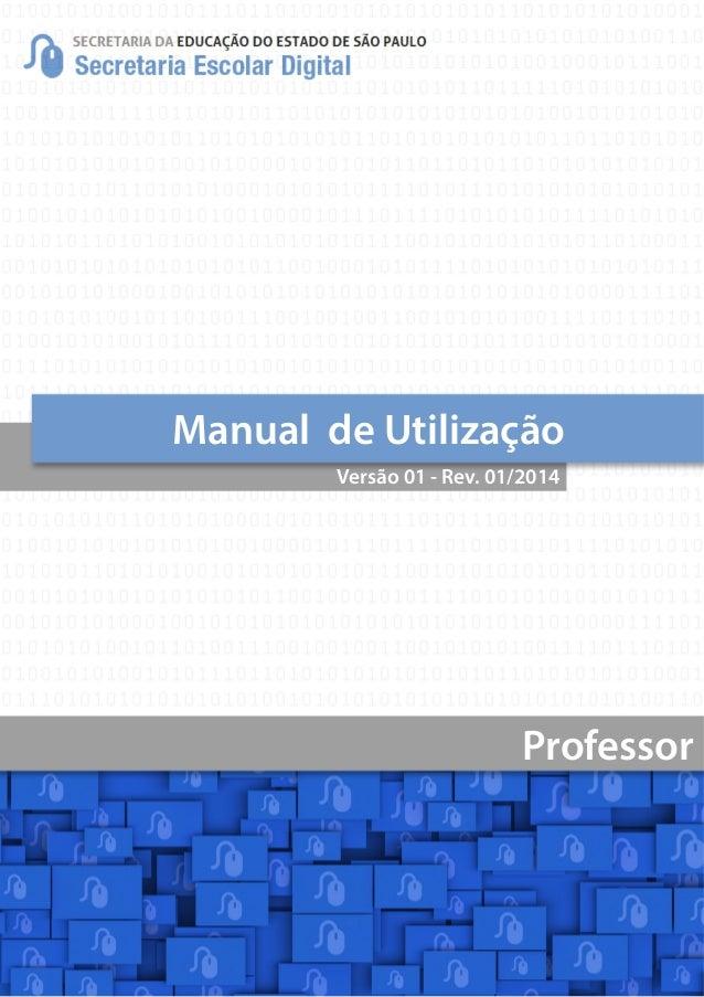 Manual de Utilização Versão 01 - Rev. 01/2014 Professor