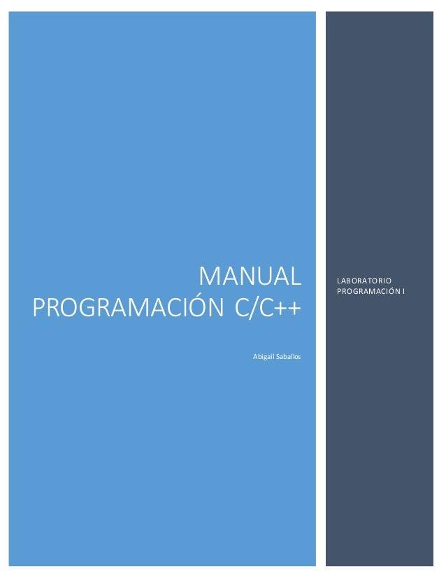 MANUAL PROGRAMACIÓN C/C++ Abigail Saballos LABORATORIO PROGRAMACIÓN I