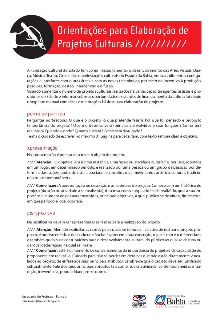 Orientações para Elaboração de                        Projetos Culturais //////////   A Fundação Cultural do Estado tem co...
