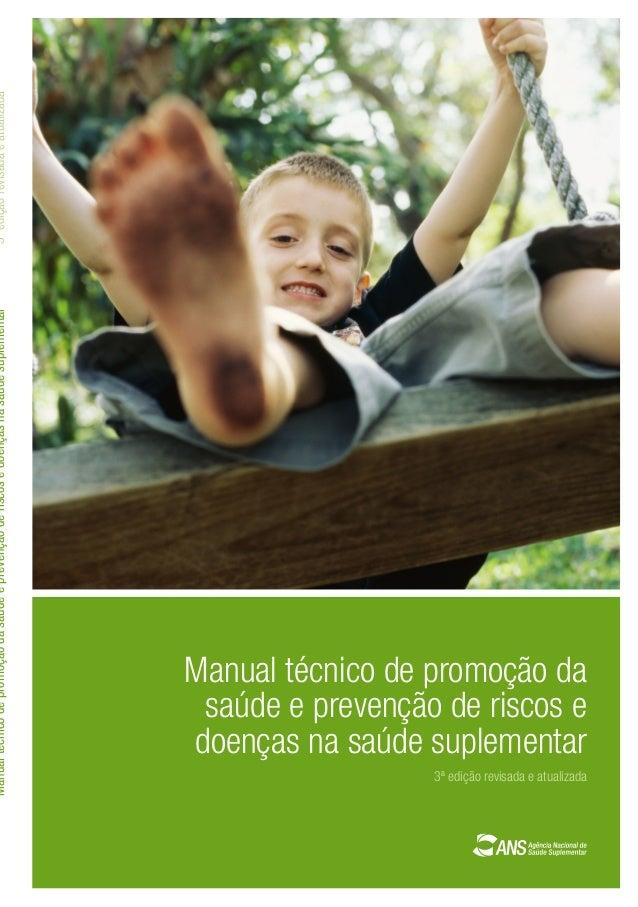 Manual técnico de promoção da saúde e prevenção de riscos e doenças na saúde suplementar  Manual técnico de promoção da sa...