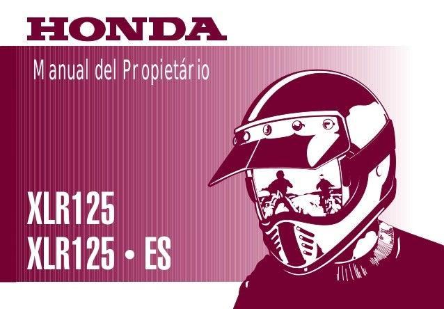 Manual del Propietário MOTO HONDA DA AMAZÔNIA LTDA. Produzida na Zona Franca de Manaus  D2203-MAN-0235  Printed in Brazil ...